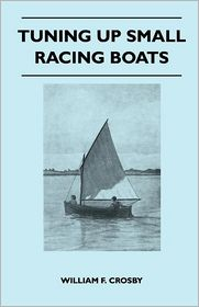 Tuning Up Small Racing Boats - William F. Crosby