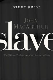 Slave the Study Guide: The Hidden Truth About Your Identity in Christ - John MacArthur