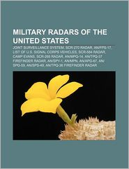 Military radars of the United States: Joint Surveillance System, SCR-270 radar, ANFPS-17, List of U.S. Signal Corps vehicles, SCR-584 radar - Source: Wikipedia