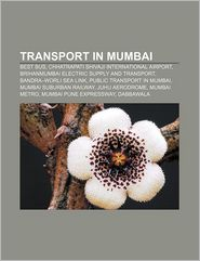 Transport in Mumbai: BEST Bus, Chhatrapati Shivaji International Airport, Brihanmumbai Electric Supply and Transport, Bandra-Worli Sea Link - Source: Wikipedia