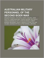 Australian Military Personnel Of The Second Boer War - Books Llc