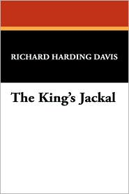 The King's Jackal - Richard Harding Davis