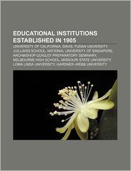 Educational Institutions Established In 1905 - Books Llc