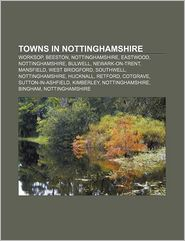 Towns In Nottinghamshire - Books Llc