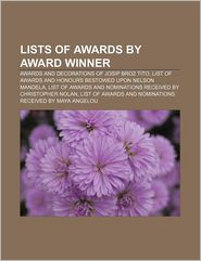 Lists Of Awards By Award Winner - Books Llc