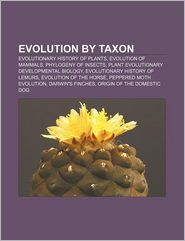 Evolution by taxon: Evolutionary history of plants, Evolution of mammals, Phylogeny of insects, Plant evolutionary developmental biology - Source: Wikipedia