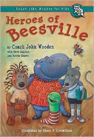 Heroes of Beesville - John Wooden, Susan F. Cornelison (Illustrator), With Bonnie Graves, With Steve Jamison