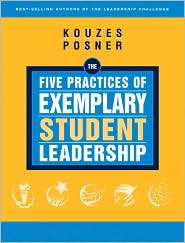 The Five Practices of Exemplary Student Leadership - Barry Z. Posner, James M. Kouzes