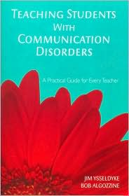 Teaching Students With Communication Disorders: A Practical Guide for Every Teacher - James E. Ysseldyke, Bob Algozzine