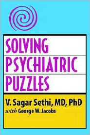 Solving Psychiatric Puzzles - V. Sagar Sethi, With George W. Jacobs