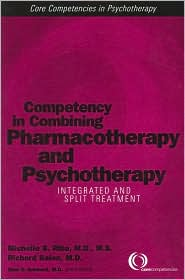 Competency in Combining Pharmacotherapy and Psychotherapy: Integrated and Split Treatment - Richard Balon, Glen O. Gabbard (Editor)