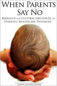 When Parents Say No: Religious and Cultural Influences on Pediatric Healthcare Treatment - Luanne Linnard-Palmer