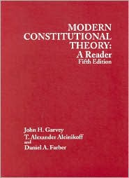 Modern Constitutional Theory:A Reader - John H. Garvey