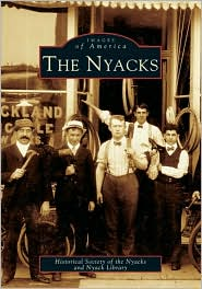 The Nyacks (Images of America Series) - Staff of The Historical Society of the Nyacks, Nyack Library