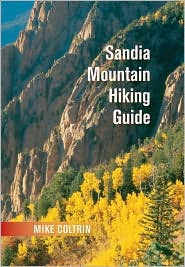 Sandia Mountain Hiking Guide - Mike Coltrin