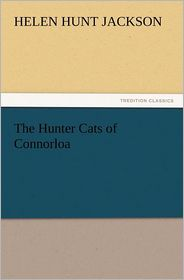 The Hunter Cats of Connorloa - Helen Hunt Jackson