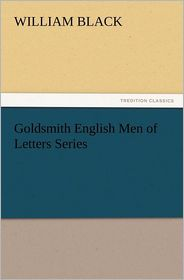 Goldsmith English Men of Letters Series - William Black