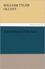 A Field Book of the Stars