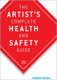 The Artist's Complete Health and Safety Guide - Monona Rossol