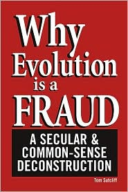 Why Evolution Is A Fraud - Tom Sutcliff