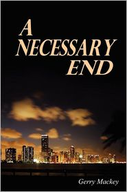 A Necessary End - Gerry Mackey
