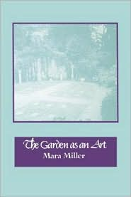 Garden as an Art - Mara Miller