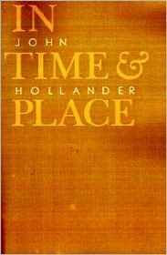 In Time and Place - John Hollander