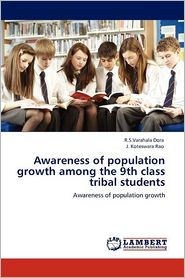 Awareness of population growth among the 9th class tribal students - R.S.Varahala Dora, J. Koteswara Rao