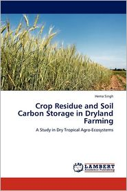 Crop Residue and Soil Carbon Storage in Dryland Farming - Hema Singh