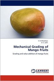 Mechanical Grading of Mango Fruits - V. B. Bhalodiya, D. C. Joshi