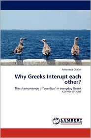 Why Greeks Interupt Each Other?