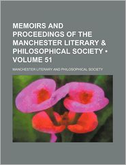 Memoirs And Proceedings Of The Manchester Literary - Manchester Literary And Society