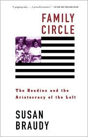 Family Circle: The Boudins and the Aristocracy of the Left - Susan Braudy