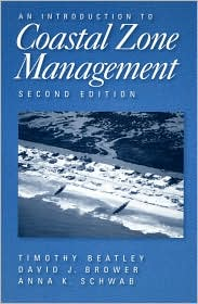 An Introduction to Coastal Zone Management - Timothy Beatley, David Brower, David J. Brower, Anna K. Schwab, David J. Bower