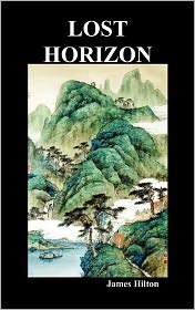 Lost Horizon (Hardback) - James Hilton