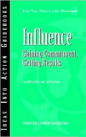 Influence: Gaining Commitment, Getting Results