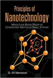 Principles of Nanotechnology: Molecular Based Study of Condensed Matter in Small Systems