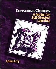 Conscious Choices: A Model for Self-Directed Learning - Elaine Gray