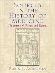 Sources in the History of Medicine: The Impact of Disease and Trauma - Robin L. Anderson
