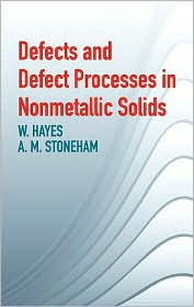 Defects and Defect Processes in Nonmetallic Solids - W. Hayes, A.M. Stoneham