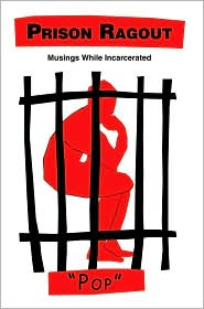 Prison Ragout: Musings While Incarcerated - Pop