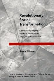Revolutionary Social Transformation: Democratic Hopes, Political Possibilities and Critical Education