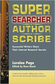 Super Searcher, Author, Scribe: Successful Writers Share Their Internet Research Secrets - Loraine Page, Reva Basch (Editor), Foreword by William Brohaugh