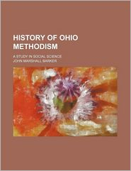 History of Ohio Methodism; A Study in Social Science - John Marshall Barker