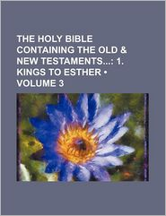 The Holy Bible Containing The Old - General Books
