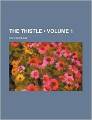 The Thistle (Volume 1) - Lee Fairchild