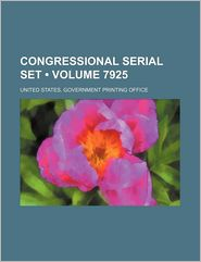 Congressional Serial Set (7925) - United States. Government Office