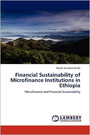 Financial Sustainability of Microfinance Institutions in Ethiopia - Bayeh Asnakew Kinde