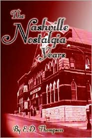 Nashville Nostalgia Years - E. D. Thompson