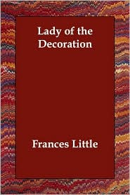 Lady Of The Decoration - Frances Little